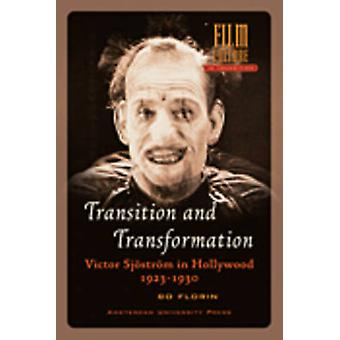 Transition and Transformation - Victor Sjostrom in Hollywood 1923-1930