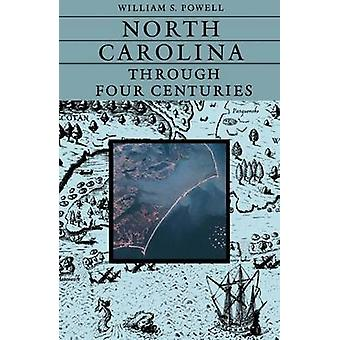 North Carolina Through Four Centuries (1st New edition) by William S.