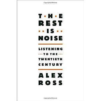 Resten är buller: lyssna på 1900-talet