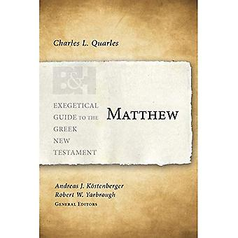 Matthew (Exegetical Guide to�the Greek New Testament)