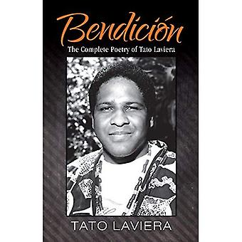 Bendici N: The Complete Poetry of Tato Laviera