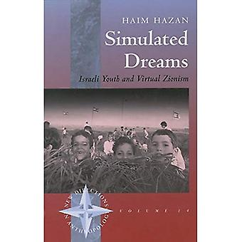 Simulated Dreams: Israeli Youth and Virtual Zionism (New Directions in Anthropology)