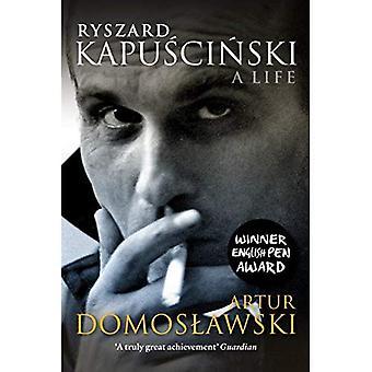 Ryszard Kapuściński: Et liv