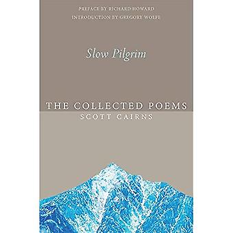 Slow Pilgrim: The Collected Poems of Scott Cairns (Paraclete Poetry)