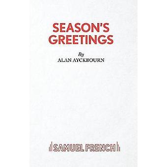 Seasons Greetings by Ayckbourn & Alan