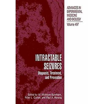 Intractable Seizures Diagnosis Treatment and Prevention by Burnham & W. McIntyre
