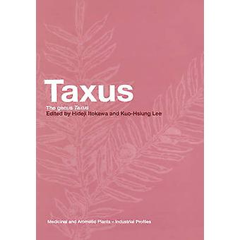 Taxus The Genus Taxus by Osler & Audrey
