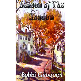 Season of the Shadow by Groover & Bobbi