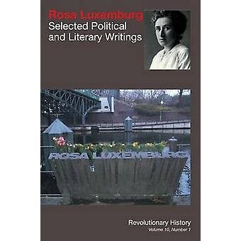 Rosa Luxemburg Selected Political and Literary Writings by Jones & Michael