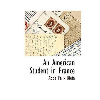En amerikansk Student i Frankrike av Klein & Abbe Felix