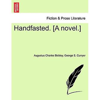 Handfasted. A novel. by Bickley & Augustus Charles