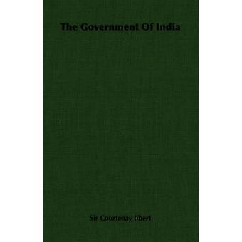 Regeringen i Indien av Ilbert & Courtenay Peregrine
