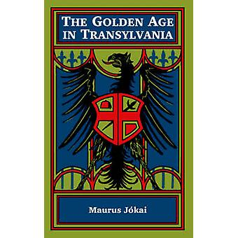 Golden Age in Transylvania The by Jokai & Maurus