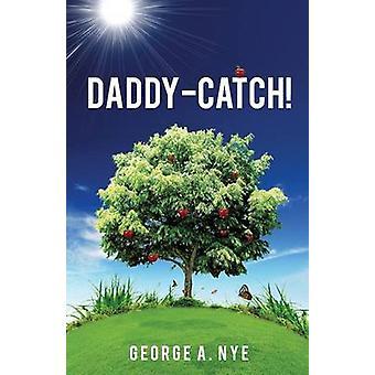 DaddyCatch par Nye & George a.