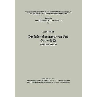 Der Psalmenkommentar von Tura  Quaternio IX Pap. Colon. theol. 1 by Kehl & Aloys