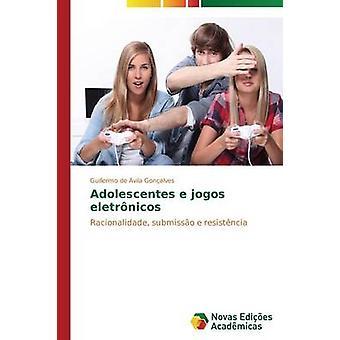 Adolescentes e Jogos Eletrnicos von de Vila Gonalves Guillermo