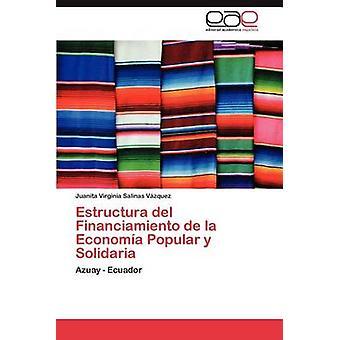 Estructura del Financiamiento de La Economia Popular y Solidaria by Salinas V. Zquez & Juanita Virginia