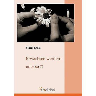 Anbiederung Werden Oder durch Ernst & Maria