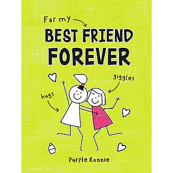 For My Best Friend Forever by Purple Ronnie - 9781849538787 Book