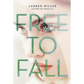 Free to Fall by Lauren Miller - 9780062199812 Book