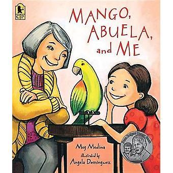 Mango - Abuela - and Me by Meg Medina - 9780763695132 Book