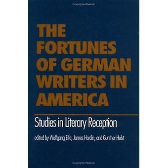 The Fortunes of German Writers in America - Studies in Literary Recept