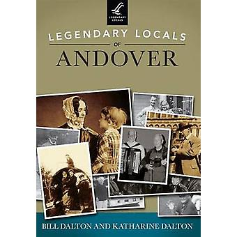 Legendary Locals of Andover - Massachusetts by Bill Dalton - Katharin