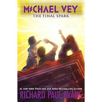 Michael Vey 7 - The Final Spark by Richard Paul Evans - 9781481497039