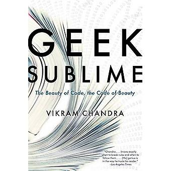 Geek Sublime - The Beauty of Code - the Code of Beauty by Vikram Chand