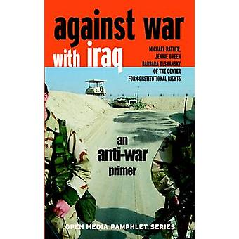 Against War with Iraq - An Anti-war Primer by Michael Ratner - Jennie