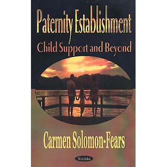 Paternity Establishment - Child Support and Beyond by Carmen Soloman-F