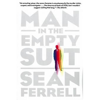 Man in the Empty Suit by Sean Ferrell - 9781616953010 Book
