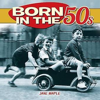 Born in the 1950s by Jane Maple - 9781782128854 Book