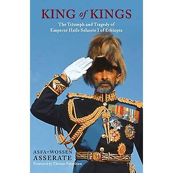 The King of Kings - The Triumph and Tragedy of Emperor Haile Selassie
