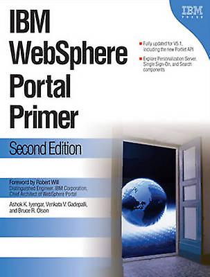 IBM WebSphere Portal Primer (2nd Revised edition) by Ashok Iyengar -