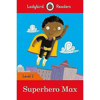 Superhero Max - Ladybird Readers Level 2 - 9780241283684 Book