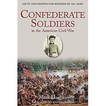 Confederate Soldiers in the� American Civil War: Facts and Photos for Readers of All Ages