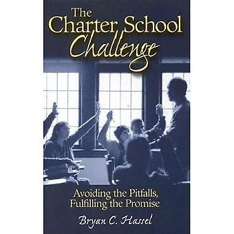 The Charter School Challenge: Avoiding the Pitfalls, Fulfilling the Promise