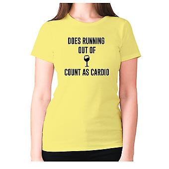 Womens funny drinking t-shirt slogan wine ladies novelty - Does running out of wine count as cardio