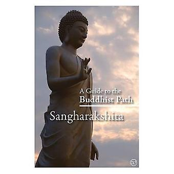 A Guide to the Buddhist Path by Sangharakshita &  Jnanasiddhi