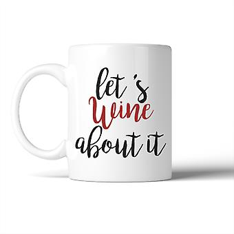 Let's Wine About It  Mug Mother's Day Christmas Gift For Mom
