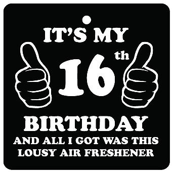 16th Birthday Lousy Car Air Freshener
