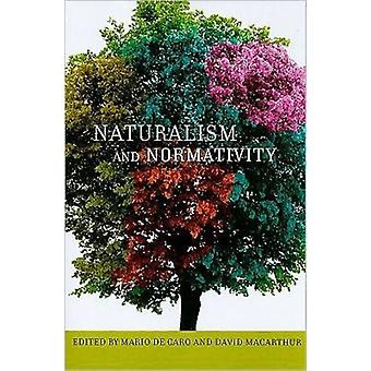 Naturalism And Normativity by De Caro Mario Macarthur David