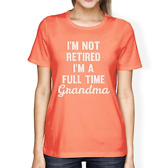 Not Retired Women's Peach Round Neck T Shirt Funny Mothers Day Gift