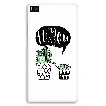 Huawei Ascend P8 Full Print Case - Hey you cactus