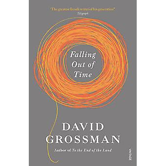 Falling out of Time by David Grossman - Jessica Cohen - 9780099583721
