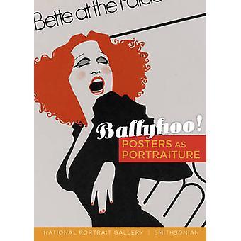 Ballyhoo! -Julisteiden muotokuva Wendy Wick Reaves - 978029598862