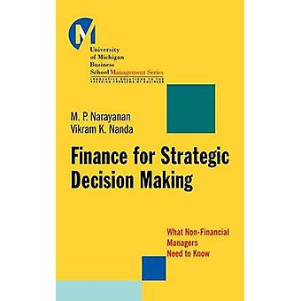 Finance for Strategic Decision Making - What Non-financial Managers Ne