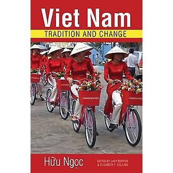 Vietnam - Tradition och förändring av H? u Ng? c - Huu Ngoc - Lady Borton -