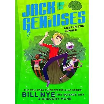 Lost in the Jungle - Jack and the Geniuses Book #3 by Bill Nye - 97814